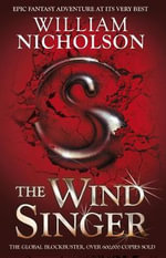 The Wind Singer : The Wind on Fire Trilogy - William Nicholson
