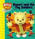 Rupert and the Toy Soldiers : Rupert Bear : Follow the Magic