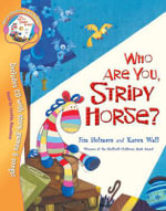 Who are You, Stripy Horse? - Jim Helmore