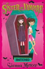 My Sister The Vampire #1: Switched :  Switched - Sienna Mercer