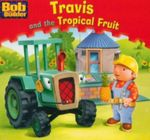 Travis and the Tropical Fruit : Bob the Builder Book 9 - Dynamo