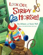 Look Out, Stripy Horse! : Stripy Horse - Jim Helmore