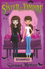 My Sister The Vampire #3: Revamped : Revamped - Sienna Mercer