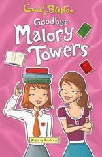 Goodbye Malory Towers : Book 12 - Pamela Cox