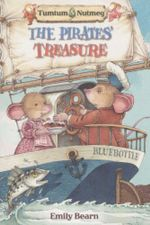 The Pirates' Treasure : Tumtum and Nutmeg - Emily Bearn