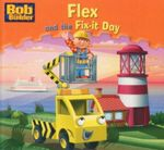 Flex and the Fix-it Day  : Bob the Builder Book 19