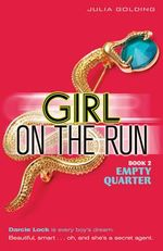 Girl On The Run : Empty Quarter : Book 2 - Julia Golding
