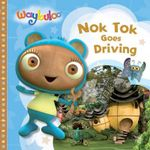 Nok Tok Goes Driving : Waybuloo Series