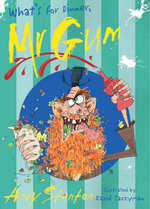 What's For Dinner, Mr Gum? : Mr Gum Series : Book 6 - Andy Stanton