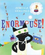 Enormouse! - Rebecca Gerlings