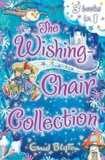 The Wishing Chair Collection : Wishing Chair Series : Books 1 - 3 - Enid Blyton