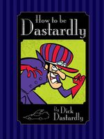 How to be Dastardly : Hanna Barbera