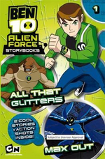 All That Glitters \ Max Out : Ben 10 Alien Force