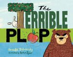 The Terrible Plop - Ursula Dubosarsky