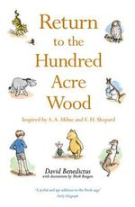 Return to the Hundred Acre Wood : Winnie-the-Pooh - David Benedictus