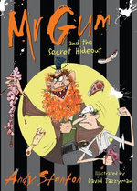 Mr Gum And The Secret Hideout : Mr Gum Series : Book 8 - Andy Stanton