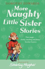 More Naughty Little Sister Stories : My Naughty Little Sister Ser. - Dorothy Edwards