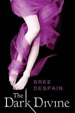 The Dark Divine : Dark Divine - Bree Despain