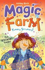 Magic Farm : Yummy Scrummy : Fun stickers inside - Ashley Birch