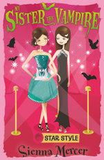 Star Style : My Sister the Vampire - Sienna Mercer