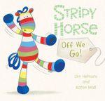 Off We Go! : Stripy Horse - Jim Helmore