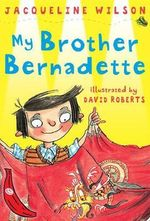 My Brother Bernadette : Red Banana - Jacqueline Wilson