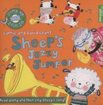 Sheep's Jazzy Jumper : Read along and then sing sheeps' song! - Carrie Grant