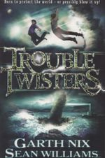 Troubletwisters - Garth Nix