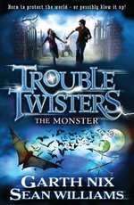 Troubletwisters : the Monster - Garth Nix
