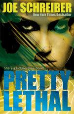 Pretty Lethal - Joe Schreiber