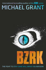 BZRK : The BZRK series : Book 1 - Michael Grant