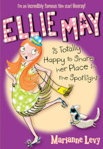 Ellie May is Totally Happy to Share Her Place in the Spotlight : Ellie May - Marianne Levy
