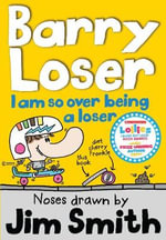 I am So Over Being a Loser : Barry Loser Series - Jim Smith