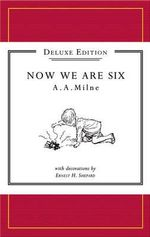 Now We Are Six  :  Facsimile Edition - A.A. Milne