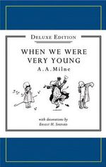 When We Were Very Young  : Facsimile Edition - A.A. Milne