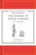 The House at Pooh Corner Facsimile : Winnie-the-Pooh - Classic Editions - A.A. Milne
