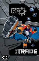 The Trade : Generator Rex  - Barry Hutchison