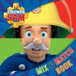 Fireman Sam Mix and Match Book : Hide and Slide Book - Fireman Sam