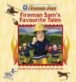 Fireman Sam's Favourite Tales : Story Collection