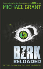 Reloaded : The BZRK series : Book 2 - Michael Grant