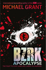 BZRK Apocalypse : The BZRK series : Book 3 - Michael Grant