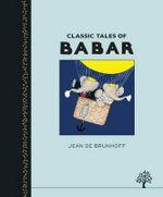 Classic Tales of Babar - Jean De Brunhoff