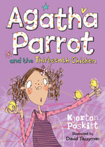 Agatha Parrot and the Thirteenth Chicken - Kjartan Poskitt