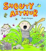 Shouty Arthur - Angie Morgan