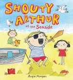 Shouty Arthur at the Seaside - Angie Morgan