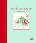 The Helen Oxenbury Nursery Collection - Helen Oxenbury