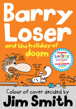 Barry Loser and the Holiday of Doom - Jim Smith