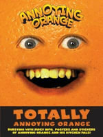 Totally Annoying Orange!