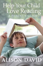 Help Your Child Love Reading - Alison David