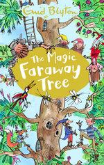 Magic Faraway Tree : The Magic Faraway Tree - Enid Blyton